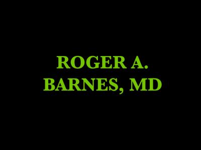 Roger A. Barnes, MD