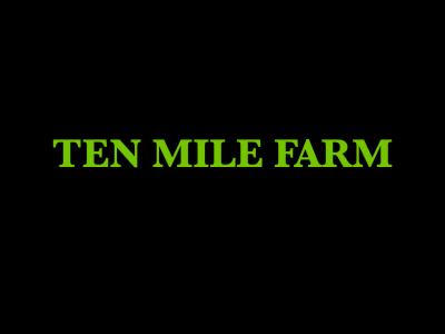 Ten Mile Farm