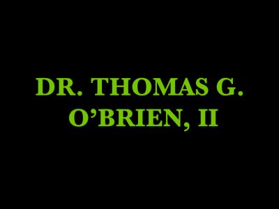 Dr. Thomas G. O'Brien, II