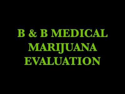 B & B Medical Marijuana Evaluation