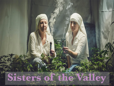 Sisters of the Valley and Cannabis