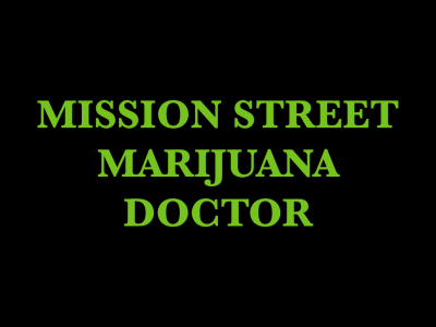 Mission Street Marijuana Doctor