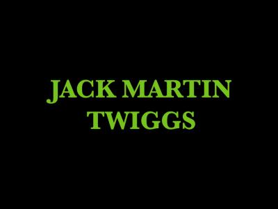 Jack Martin Twiggs