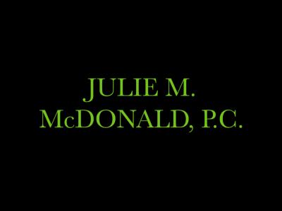 Julie M. McDonald, P.C.