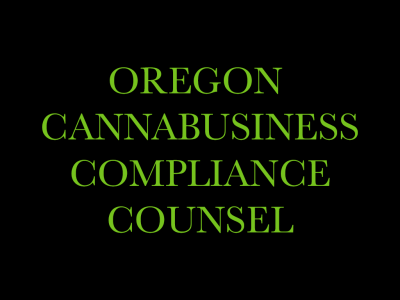 Oregon CannaBusiness Compliance Counsel