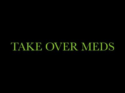 Take Over Meds