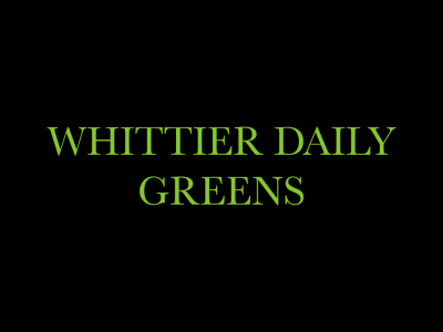Whittier Daily Greens