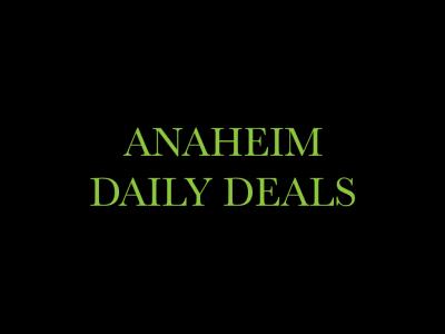 Anaheim Daily Deals