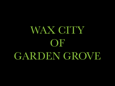 Wax City of Garden Grove
