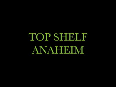 Top Shelf Anaheim
