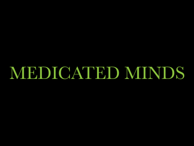 Medicated Minds