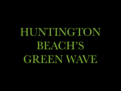Huntington Beach's Green Wave