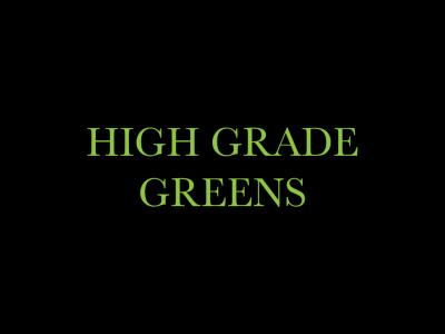 High Grade Greens