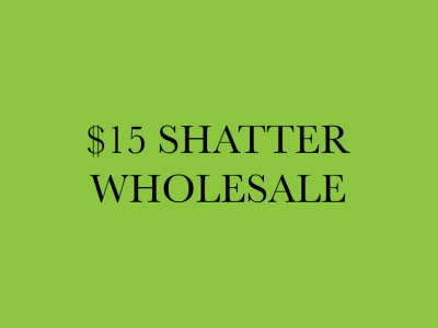 $15 Shatter Wholesale