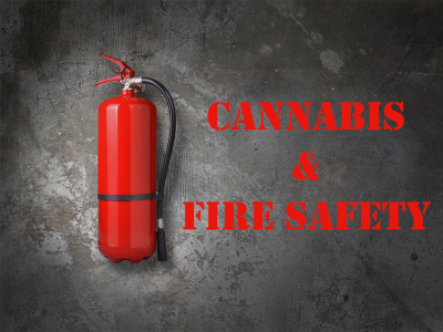 Cannabis and Fire Safety