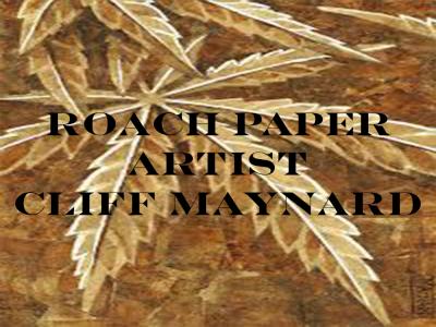Roach Paper Artist Cliff Maynard