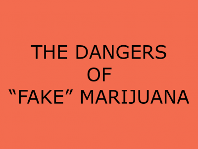 "The Dangers of Indulging In ""Fake"" Marijuana"