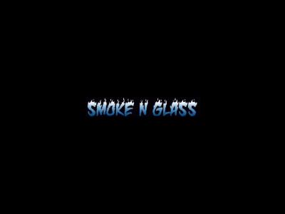 Smoke N Glass